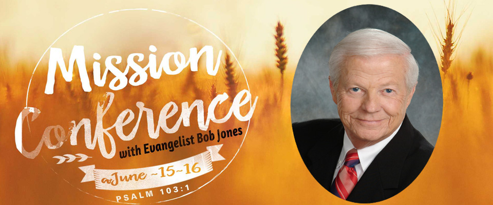 Missions Conference with Evangelist Bob Jones