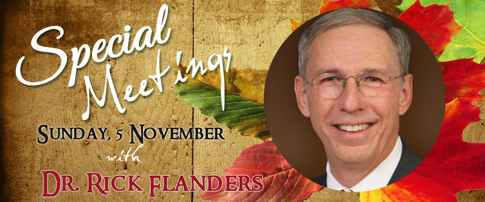 Special Meetings with Dr Rick Flanders