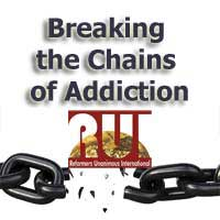 Breaking the Chains of Addiction - Reformers Unanimous International